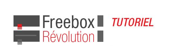 Tutoriels Freebox Révolution